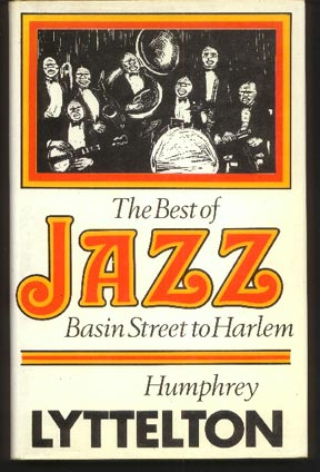 The Best of Jazz. Basin Street to Harlem. jazz masters and masterpieces, 1917-1930