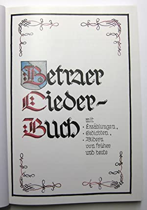 Betraer Liederbuch mit Erzählungen, Gedichten, Bildern von früher und heute [Streichmusikverein ...