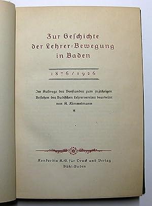 Zur Geschichte der Lehrer-Bewegung [Lehrerbewegung] in Baden 1876/1926 : Im Auftrage des Vorstandes...