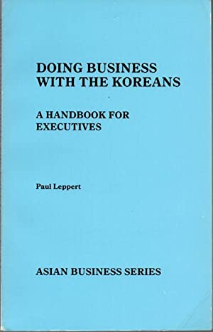 Doing Buisness with the Koreans: a Handbook for Executives