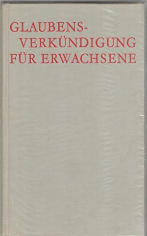 Glaubensverkündigung für Erwachsene Deutsche Ausgabe des Holländischen Katechismus erarbeitet von ...