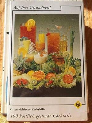 100 köstlich gesunde Cocktails: Österreichische Krebshilfe (Hrsg.)