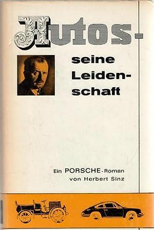Autos - seine Leidenschaft vom Klempnerlehrling zum Autokonstrukteur ein PORSCHE-Roman. - Herbert ...