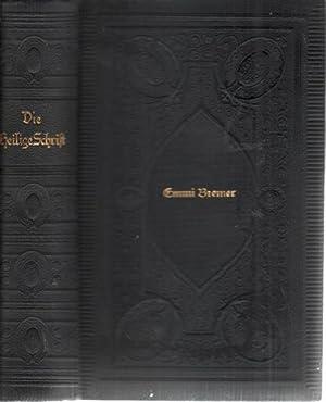 Emmi Bremer Die Heilige Schrift des Alten und Neuen Testaments nach der Übersetzung von Dr. Martin ...