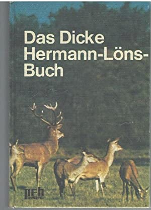 Das dicke Hermann-Löns-Buch von Hermann Löns herausgegeben von Franz Friese mit Illustrationen von ...