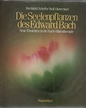 Irisiana Die Seelenpflanzen des Edward Bach : neue Einsichten in die Bach-Blütentherapie: Scheffer,...