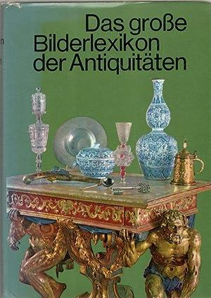 Das große Bilderlexikon der Antiquitäten , bedeutende Sammlungen Möbel, Glas, Teppiche, Porzellan, ...