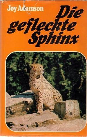 Die gefleckte Sphinx eine Fotodokumentation über die Auswilderung einer Löwin von Joy Adamson: Joy ...