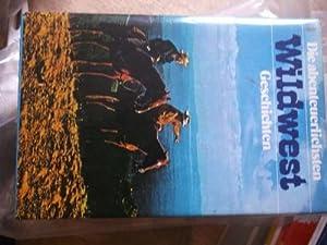 Die abenteuerlichsten Wildwest-Geschichten Für alle, die sich: Jack London, Conrad