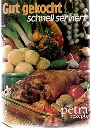 Gut gekocht, schnell serviert Über 1000 Petra Rezepte mit mehr als 200 meist farbigen fotos ...
