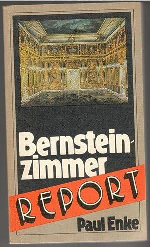 Bernsteinzimmer-Report Raub, Verschleppung uund Suche eines weltbekannten Kunstwerkes recherchiert ...