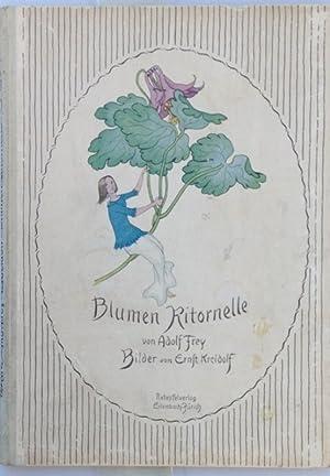 Blumen. Ritornelle, mit Bilder von Ernst Kreidolf,: Frey, Adolf und Ernst Kreidolf,
