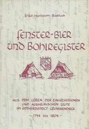 Fenster-Bier und Bohlregister - Aus dem Leben der eingesessenen und ausheimischen Leute im ...