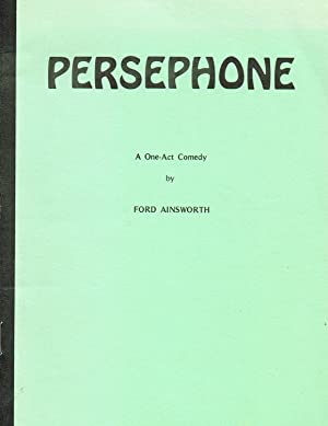 Persephone : A One-Act Comedy :: Ford Ainsworth