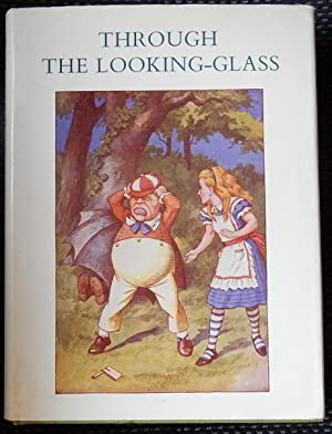 Through the Looking-Glass And What Alice Found: Carroll, Lewis. Illustrated