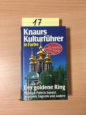 Der goldene Ring - Moskau, Palech, Susdal, Wladimir, Sagorsk und andere (Knaurs Kulturführre in ...