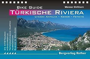 Bike Guide Türkische Riviera. 35 MTB-Touren. Lykien: Eichhorn, Werner: