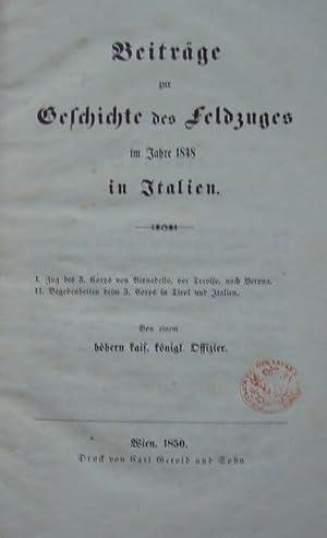 Beiträge zur Geschichte des Feldzuges im Jahre 1848 in Italien. I. Zug des 3. Corps von Bisnadello,...