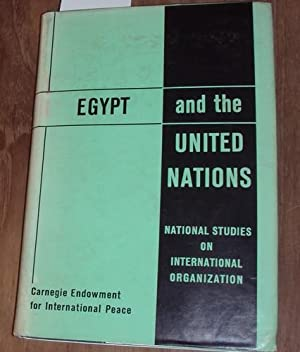 Egypt and the United Nations. Report of a study group set up by The Egyptian Society of ...