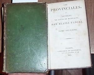 Les Provinciales ou lettres de Louis de Montalte.: Pascal, Blaise:
