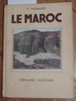 Le Maroc. Illustrations en couleurs de Mlle O. Pauvert ouvrage orné de 149 photographies.: ...