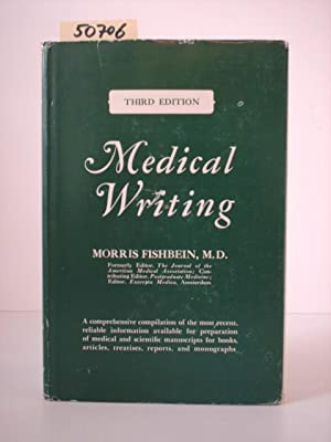 Medical Writing. The Technic and the Art.: Fishbein, Morris, M. D.: