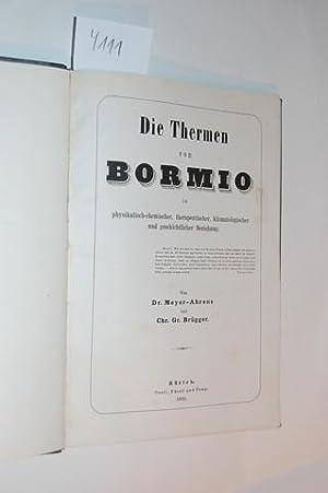 Die Thermen von Bormio in physikalisch-chemischer, therapeutischer, klimatologischer und ...