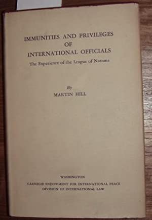 Imunities and privileges of international officials. The experience of the League of Nations.: Hill...