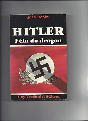Hitler l'élu du dragon: Robin Jean