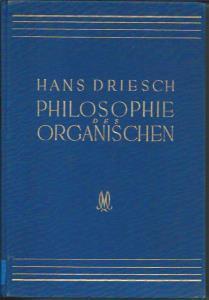 Philosophie des Organischen - Gifford-Vorlesungen, gehalten an der Universität Aberdeen.: Driesch, ...