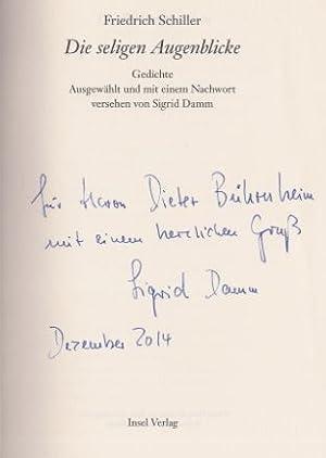 Die seligen Augenblicke. Gedichte. Ausgewählt und mit: Schiller, Friedrich.