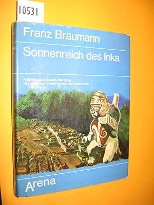 Sonnenreich des Inka. Aufstieg, Glanz und Untergang: Braumann, Franz