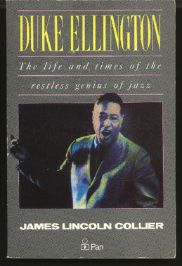 Duke Ellington: the Life and Times of the Restless Genius of Jazz