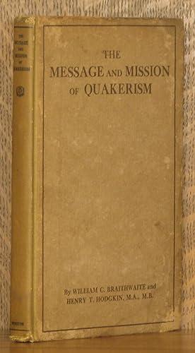 THE MESSAGE AND MISSION OF QUAKERISM: William C. Braithwaite
