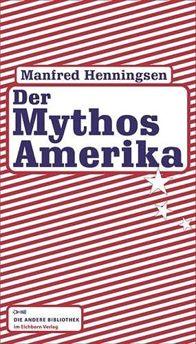 Der Mythos Amerika: Manfred Henningsen