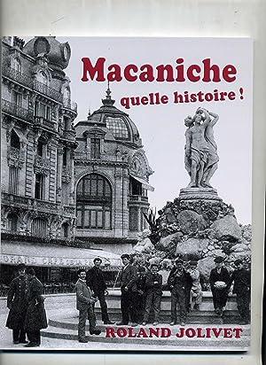 MACANICHE QUELLE HISTOIRE !: JOLIVET ( Roland