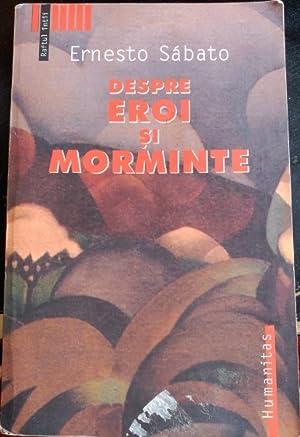 DESPRE EROI SI MORMINTE.: SABATO, Ernesto.