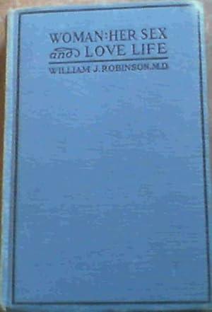 Woman; Her Sex & Love Life: Robinson, William J.