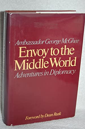 Envoy to the Middle World; Adventures in Diplomacy