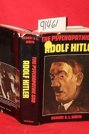 The Psychopathic God:Adolf Hitler: Waite, Robert G.