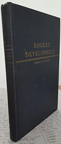 Rocket Development. Liquid-Fuel Rocket Research 1929-1941. Edited by Esther C. Goddard and G. ...