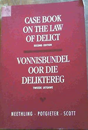 Casebook on the Law of Delict /: Neethling, J.; Potgieter,