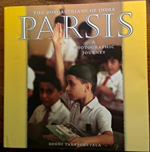 Parsis: The Zoroastrians of India, A Photographic Journey (Signed First Edition)