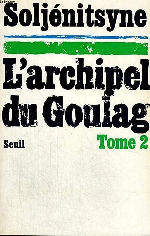Image du vendeur pour L'archipel du Goulag, Tome 2 - 1918-1956, essai d'investigation littéraire, troisième et quatrième parties mis en vente par Le-Livre