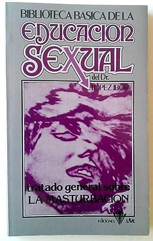 Tratado general sobre la masturbación: Dr. Lopez Ibor