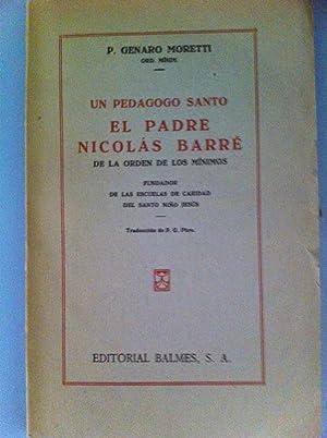 Un pedagogo santo. El padre Nicolás Barré de la orden de los Mínimos, fundador de las Escuelas de ...