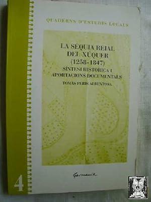 LA SÉQUIA REIAL DEL XÚQUER (1258-1847) SÍNTESI: PERIS ALBENTOSA, Tomàs