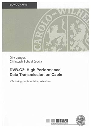 DVB-C2: High Performance Data Transmission on Cable : Technology, Implementation, Networks: Dirk ...