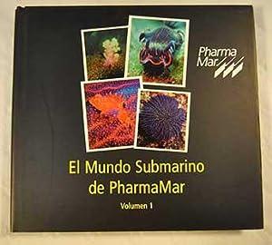 El mundo submarino de Pharmamar. Tomo I: Carlos de Eguilior