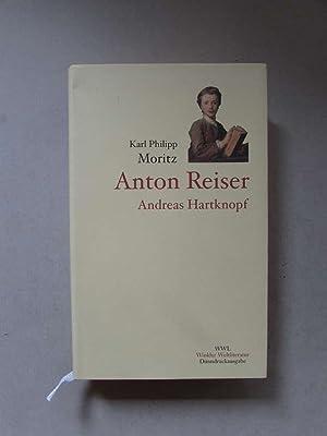 Anton Reiser - Ein psychologischer Roman in vier Teilen / Andreas Hartknopf - Eine Allegorie / ...